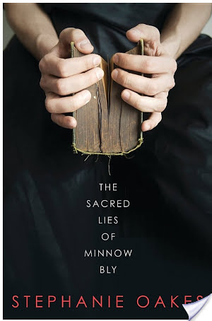 Mini Review: The Sacred Lies of Minnow Bly (2015) by Stephanie Oakes