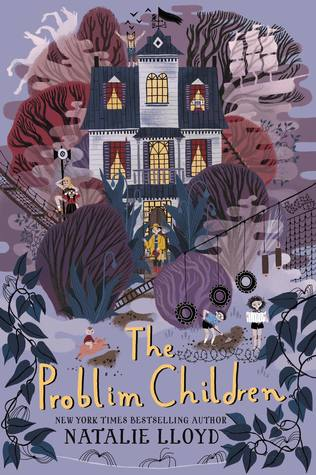 A Middle Grade Delight: The Problim Children by Natalie Lloyd