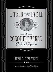 Under the Table: Dorothy Parker Cocktail