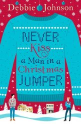 9 - Never Kiss A Man in Christmas Jumper by Debbie Johnson