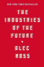 Quotes from Alec Ross' 'The Industries of the Future'