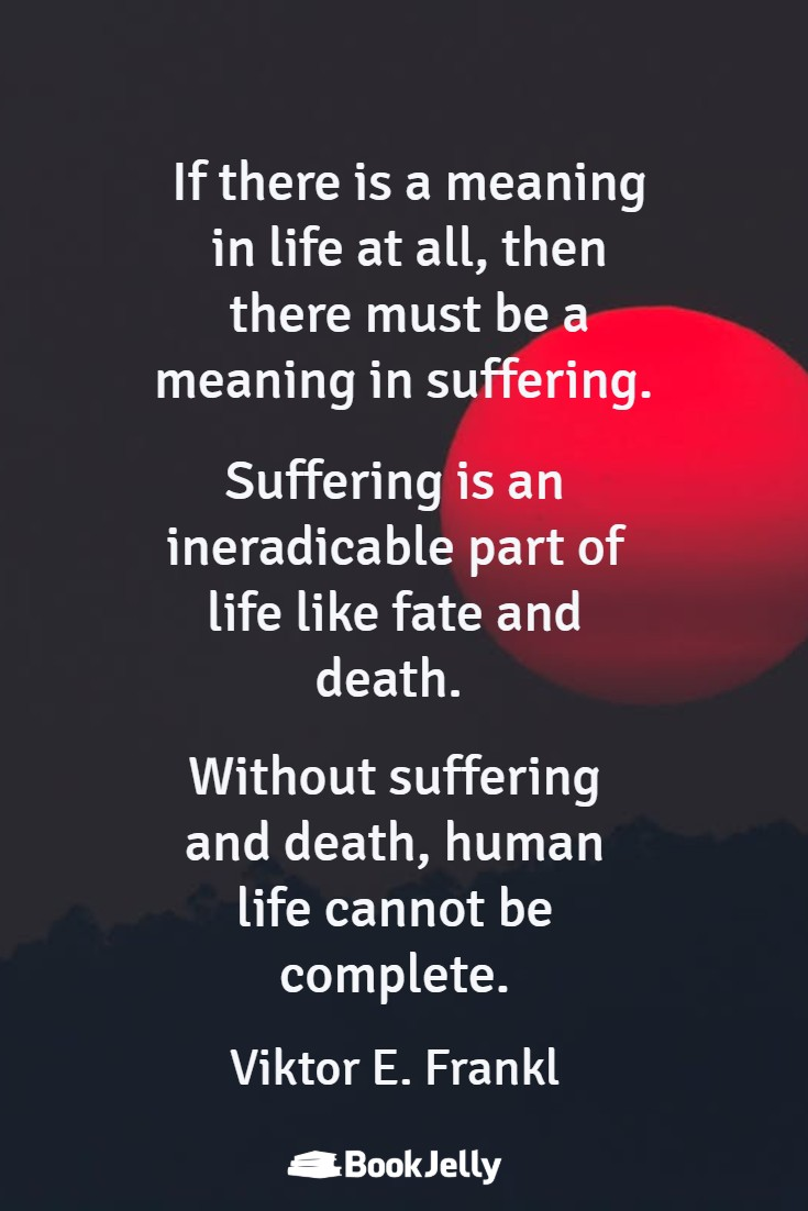 Man's search for meaning quotes BookJelly
