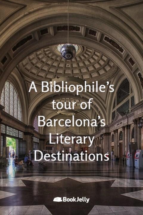 A Bibliophile's tour of Barcelona's Best Literary Destinations