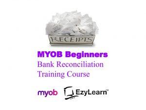 MYOB Beginners Training Course Bank Feeds, Bank Recs and Journal Entries - EzyLearn