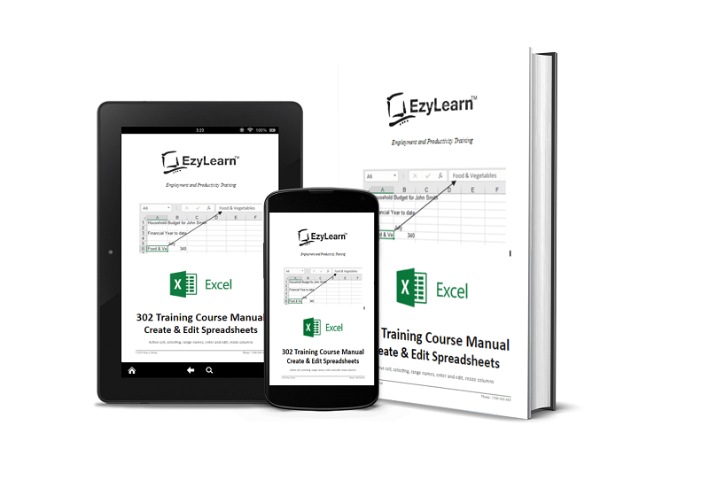 Microsoft Excel Beginners Course 302 Training Manual & Workbook – Creating and Editing Spreadsheets