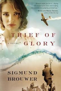 Thief of Glory, by Sigmund Brouwer