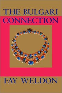 Image result for Fay Weldon's The Bulgari Connection.
