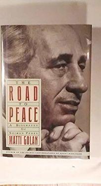 תוצאת תמונה עבור Matti Golan The road to peace : a biography of Shimon Peres