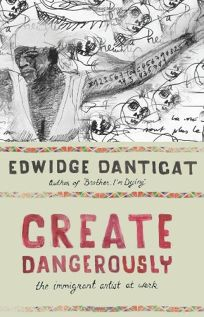 Nonfiction Book Review Create Dangerously The Immigrant