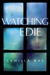 Watching Edie - Camilla Way