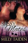 Sassy Mates: Volume 1 (BBW Shapeshifter Romance) - Milly Taiden