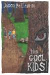 The Cool Kids - Jason Pellegrini