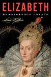 Elizabeth: Renaissance Prince - Lisa Hilton