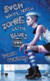 Even White Trash Zombies Get the Blues: A White Trash Zombie Novel by Rowland, Diana(July 3, 2012) Mass Market Paperback - Diana Rowland