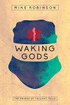 Waking Gods (The Enigma of Twilight Falls Book 3) - Mike Robinson