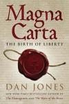 Magna Carta: The Birth of Liberty - Dan  Jones