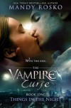 The Vampire's Curse (Things in the Night) (Volume 1) - Mandy Rosko