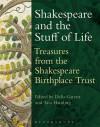 Shakespeare and the Stuff of Life: Treasures from the Shakespeare Birthplace Trust - Tara Hamling, Delia Garratt