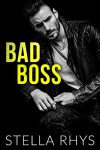 Bad Boss (Irresistible Book 2) - Stella Rhys