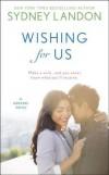 Wishing For Us: A Danvers Novel - Sydney Landon