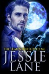 The Demon Who Loved Me (Big Bad Bite Series Book 4) - Jessie Lane