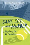 Game, Set and Murder: A Mystery For Di Costello - Elizabeth Flynn