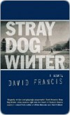 Stray Dog Winter - David Francis