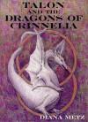 Talon and the Dragons of Crinnelia - Diana Metz, Dave Metz