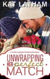 Unwrapping Her Perfect Match: A London Legends Christmas Romance by Kat Latham (2014-11-06) - Kat Latham