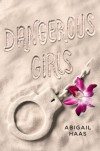 Dangerous Girls - Abigail Haas, Abby McDonald