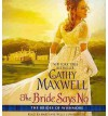 [ THE BRIDE SAYS NO: THE BRIDES OF WISHMORE (BRIDES OF WISHMORE #1) ] By Maxwell, Cathy ( Author) 2014 [ Compact Disc ] - Cathy Maxwell