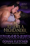 To Love A Highlander (Highland Warriors Book 1) - Donna Fletcher