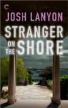 Stranger on the Shore - Josh Lanyon