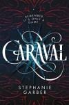 Caraval - Stephanie G. Garber