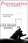 Provocative (White Lies Duet Book 1) - Lisa Renee Jones