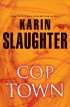 Cop Town - Karin Slaughter