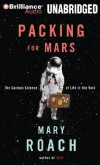 Packing for Mars: The Curious Science of Life in the Void By Mary Roach(A)/Sandra Burr(N) [Audiobook] - -Author-