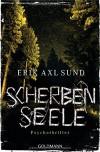 Scherbenseele: Psychothriller (Sund: Die Kronoberg-Reihe, Band 1) - Erik Axl Sund, Nike Karen Müller
