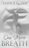 One More Breath - Amber Garr