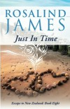 Just in Time: Escape to New Zealand, Book 8 - Rosalind James
