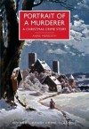 Portrait of a Murderer (British Library Crime Classics) - Anne Meredith, Martin Edwards