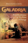 Galadria: Peter Huddleston & the Rites of Passage - Miguel Lopez de Leon