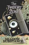 Twilight Zone: Shadow & Substance - Mark Rahner, Tom Peyer, John Layman