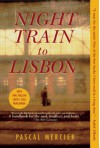 Night Train to Lisbon: A Novel - Pascal Mercier, Barbara Harshav