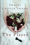 The Player: The Wedding Pact #2 (Volume 2) - Denise Grover Swank