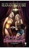 Chaos Choreography - Seanan McGuire