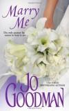 Marry Me  - Jo Goodman