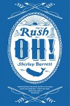 Rush Oh! - Shirley Barrett