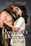 Powerful Destiny - Tricia McGill, Tricia McGill