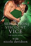 The Seduction of Viscount Vice (Fallen) - Nicola Davidson